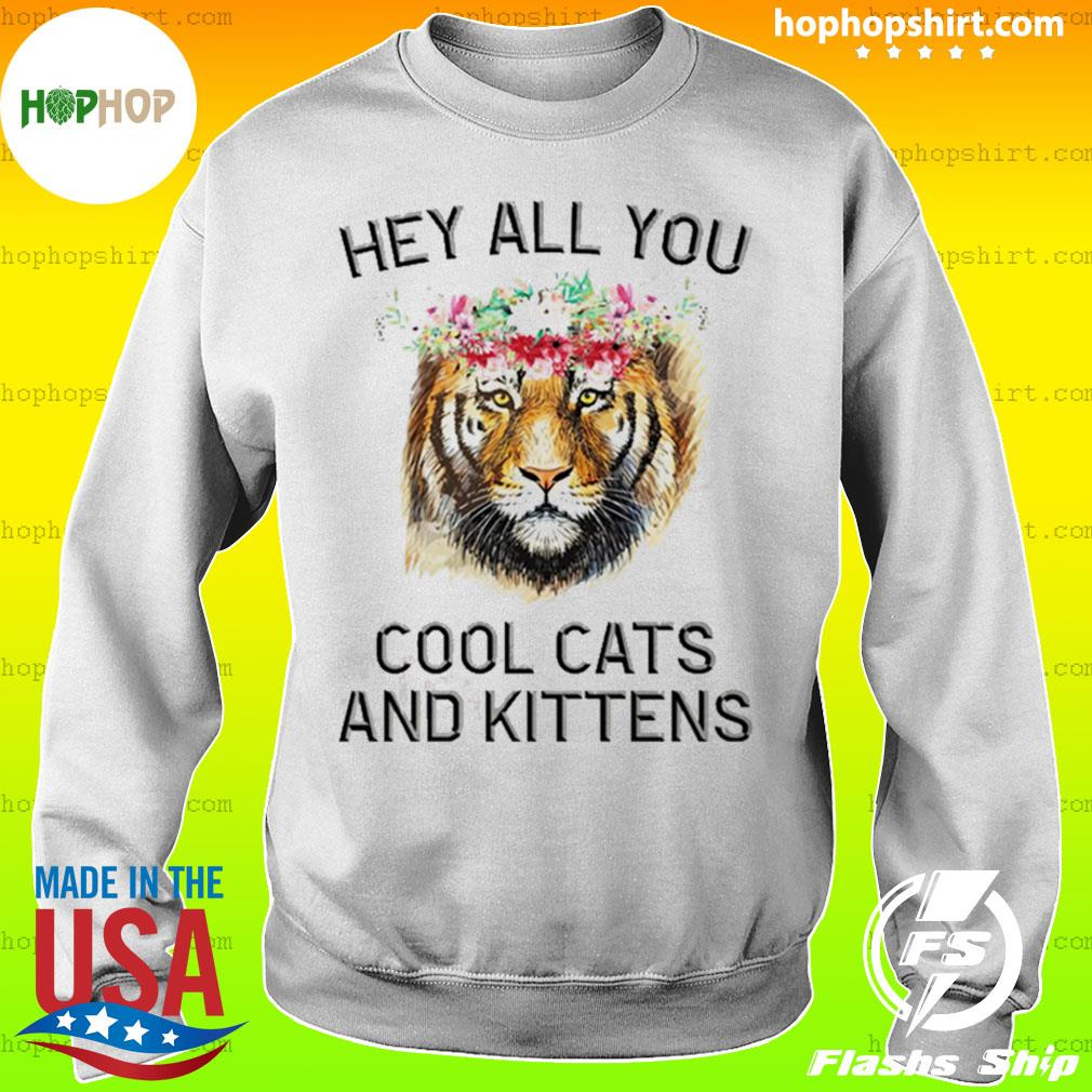 Joe Exotic Tiger Hey all you cool cats and kittens s Sweater
