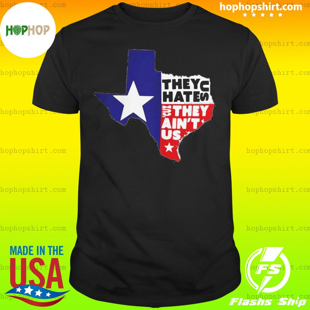 They hate us they ain't us map shirt