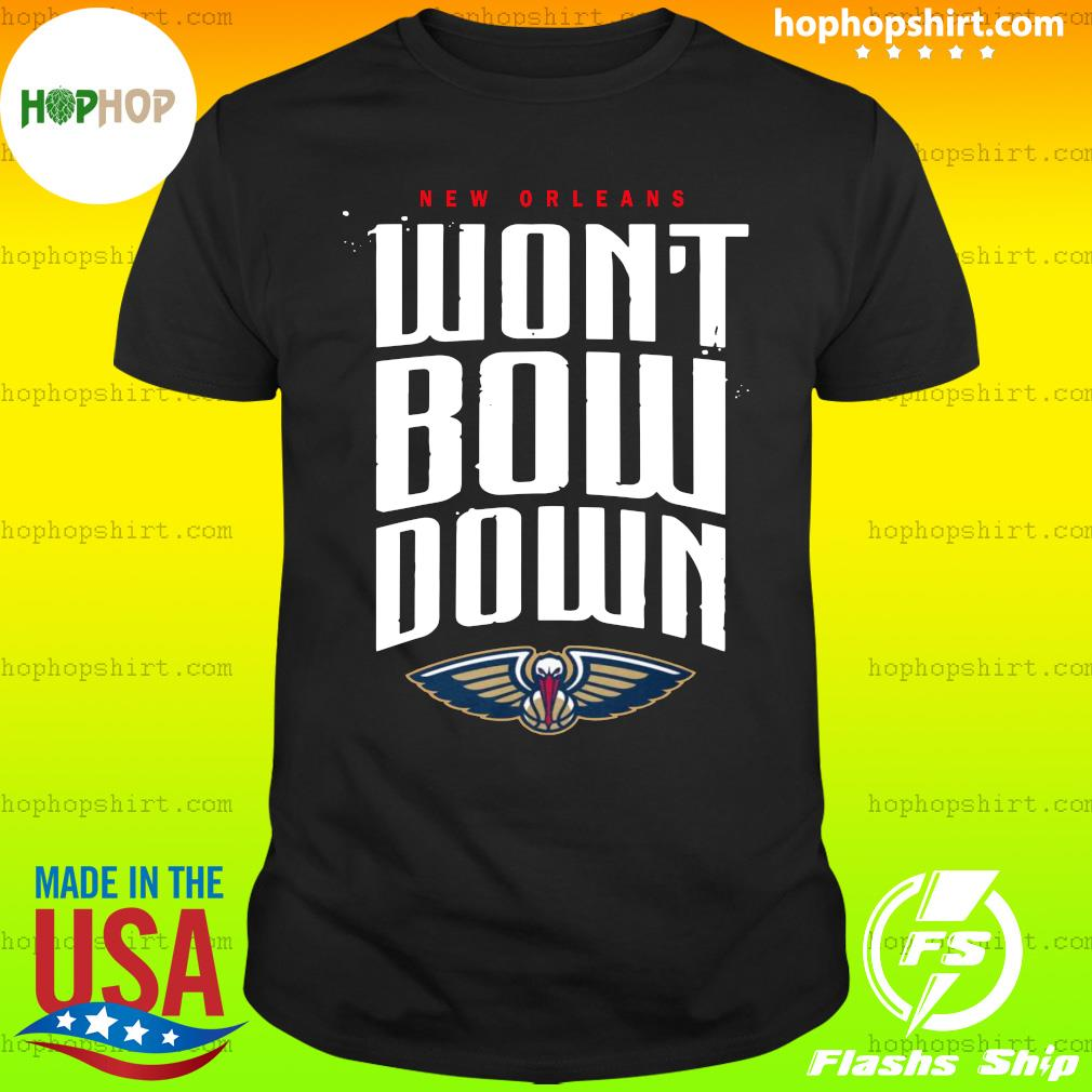 2020 New Orleans Pelicans Won't Bow Down T-Shirt