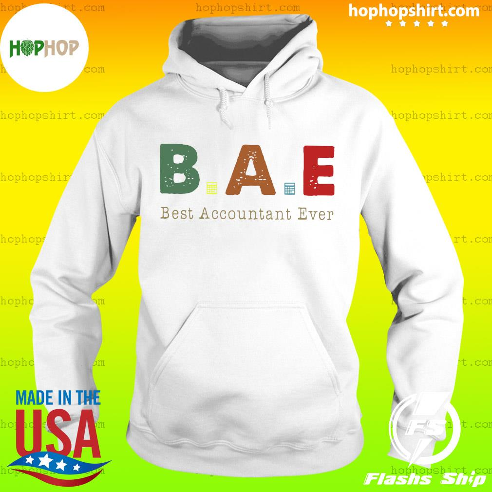 B A E Best Accountant Ever Shirt Hoodie