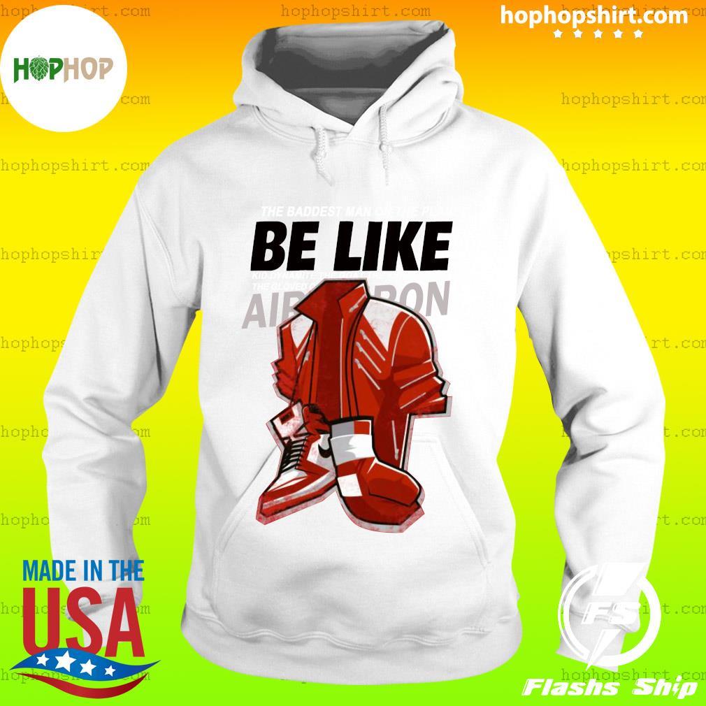 Be Like Mike Tyson T-Shirt Hoodie