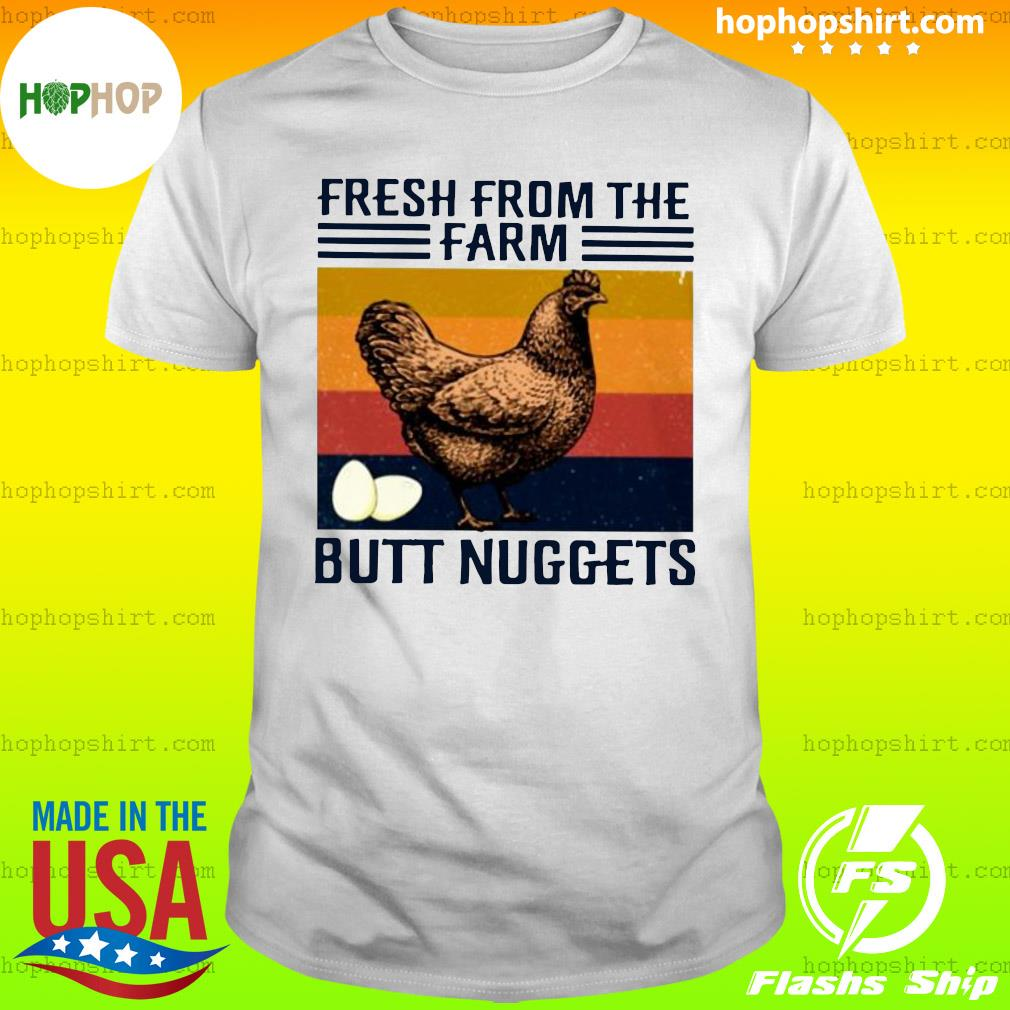 Chicken Fresh From The Farm Butt Nuggets Vintage Retro Shirt