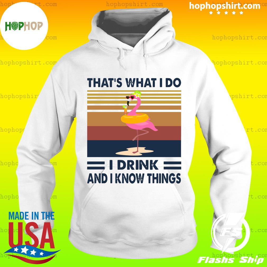 Flamingo swimming that's what I do I drink and I know things vintage retro s Hoodie
