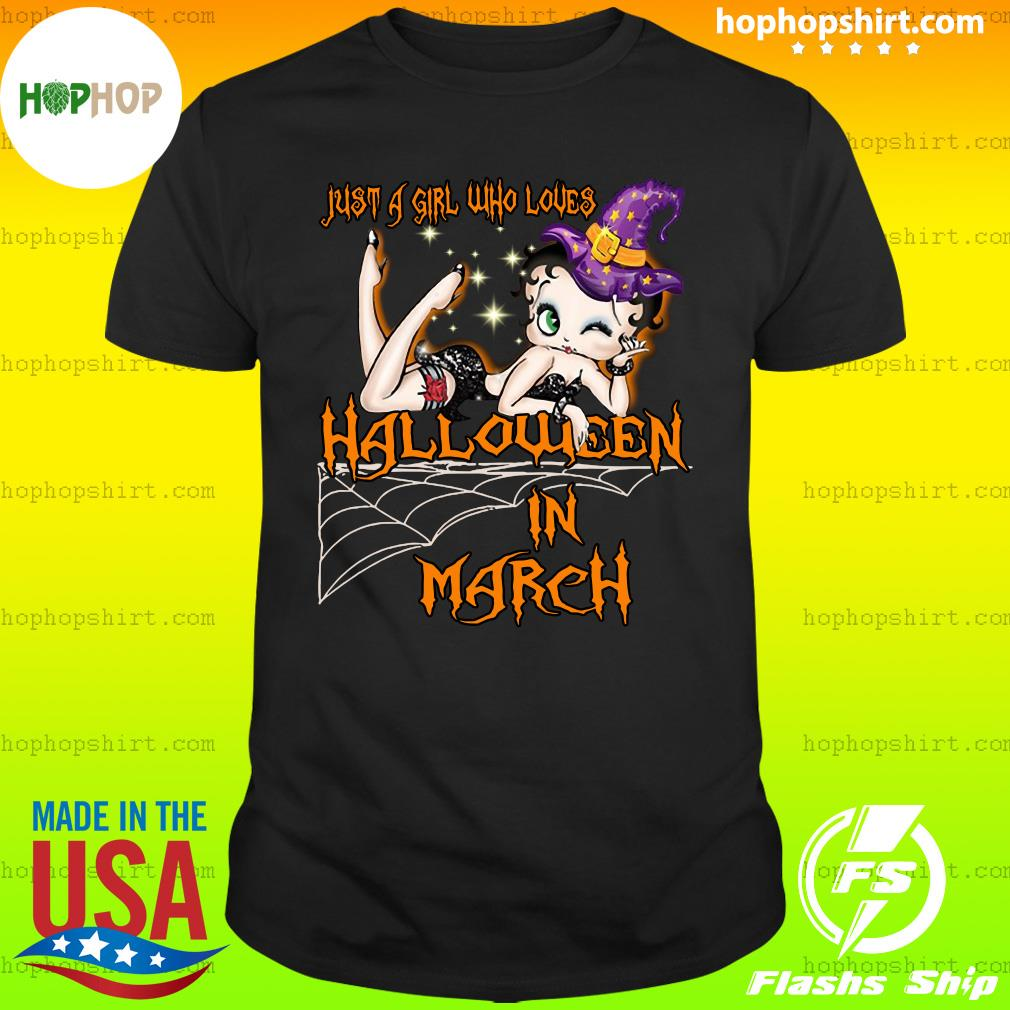 Just A Girl Who Loves Halloween In March Shirt