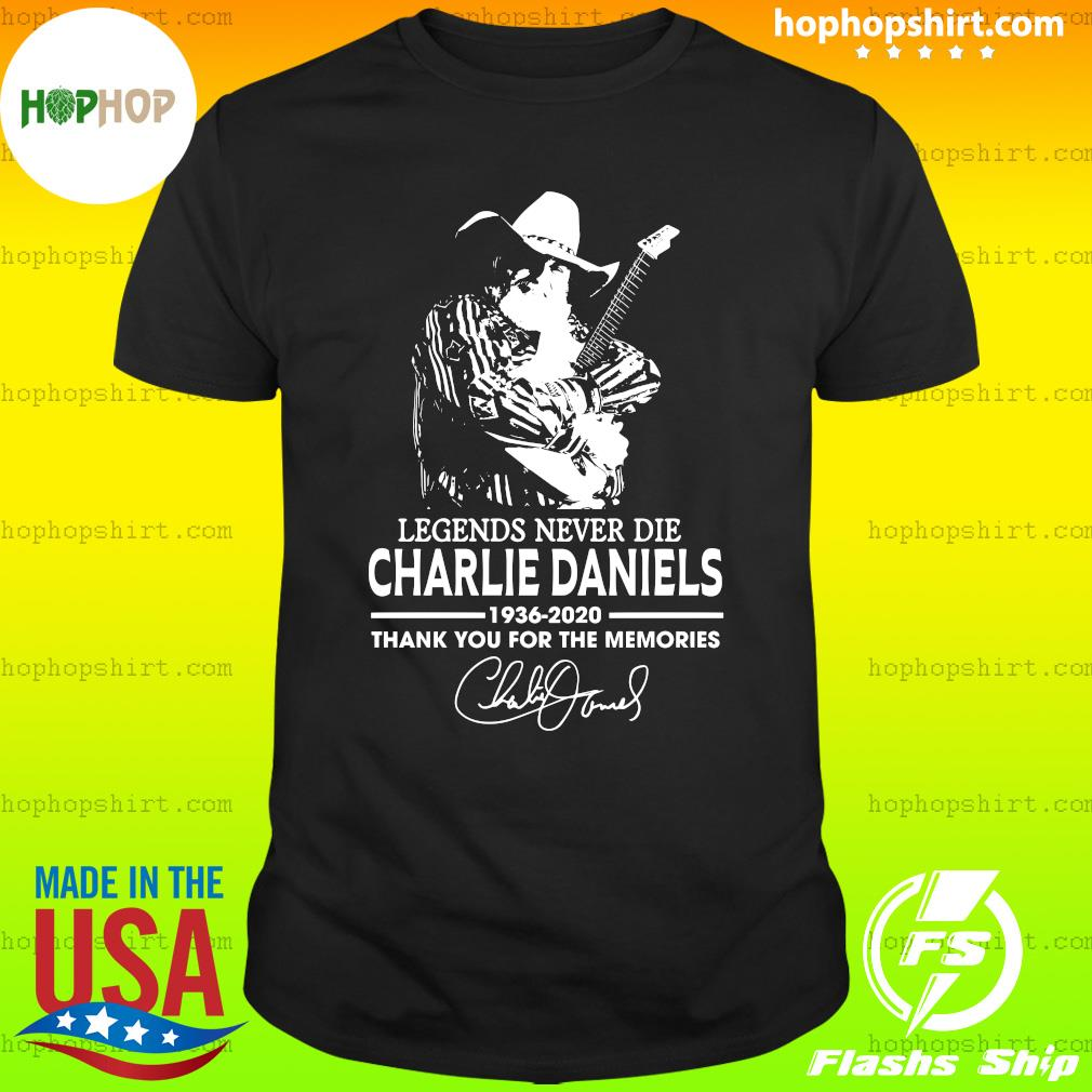Legends Never Die Charlie Daniels 1936 2020 Thank You For The Memories Signature Shirt