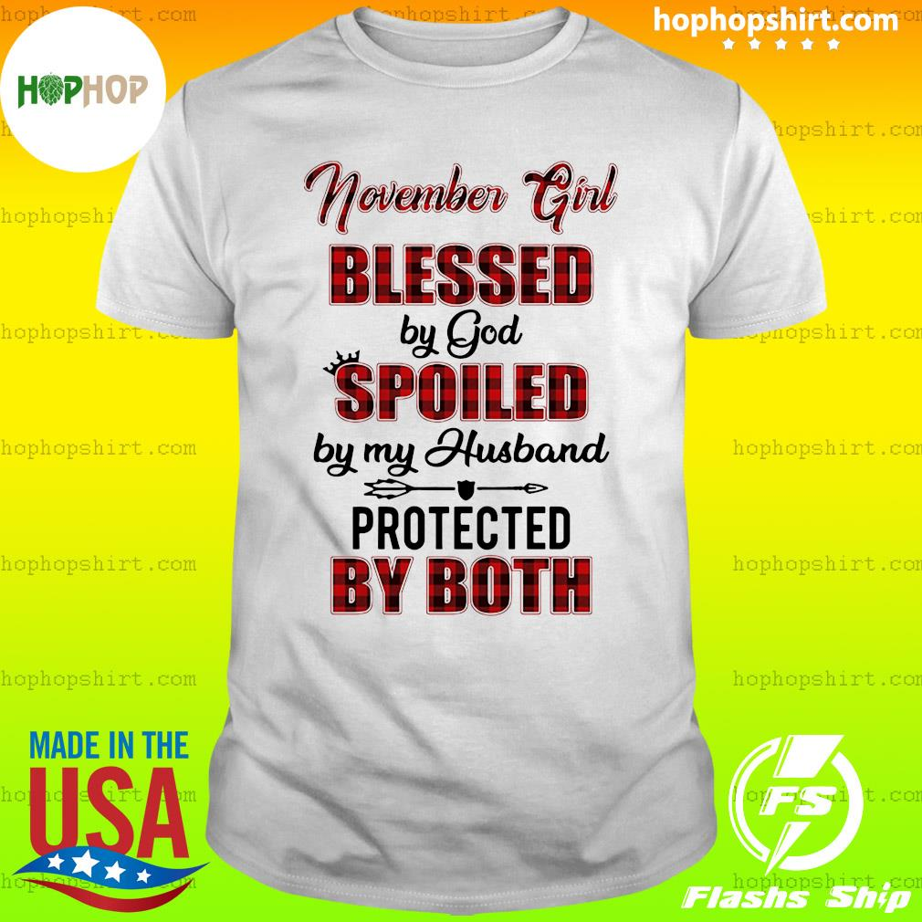 November Girl Blessed By God Spoiled By My Husband Protected By Both Shirt