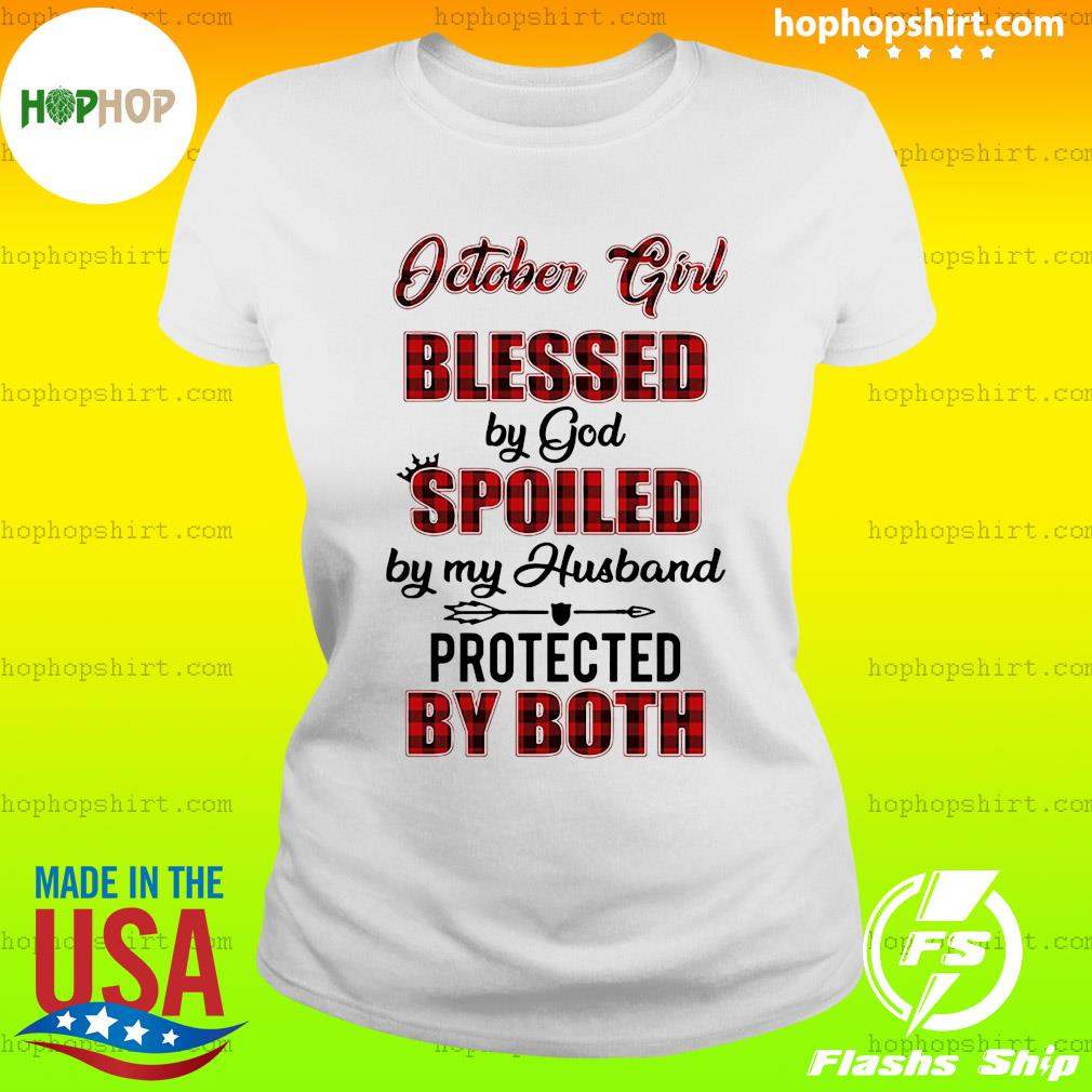 October Girl Blessed By God Spoiled By My Husband Protected By Both Shirt Ladies Tee