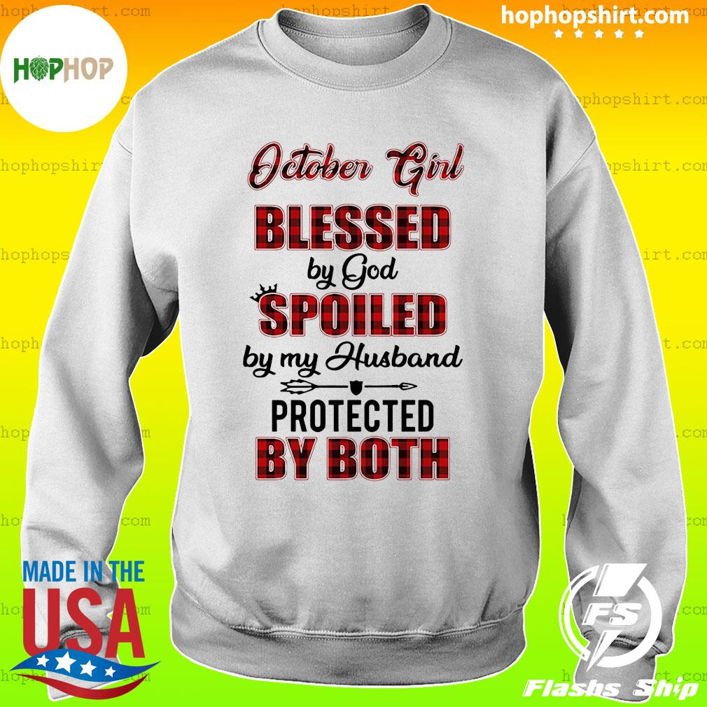 October Girl Blessed By God Spoiled By My Husband Protected By Both Shirt Sweater