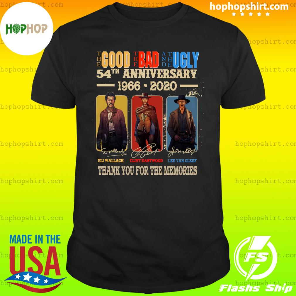 Official The Good The Bad And The Ugly 54th Anniversary 1966 2020 Thank You For The Memories Signatures Shirt