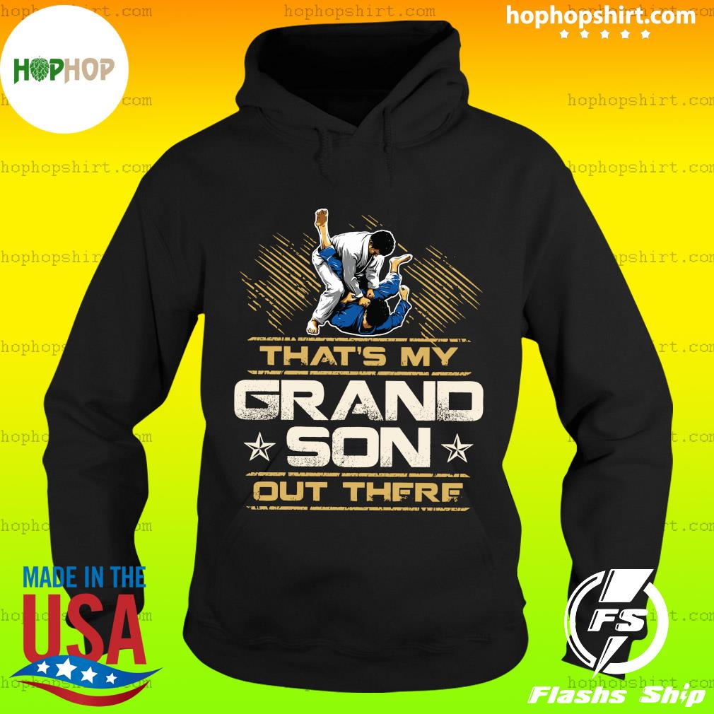 That's My Grandson Out There Shirt Hoodie