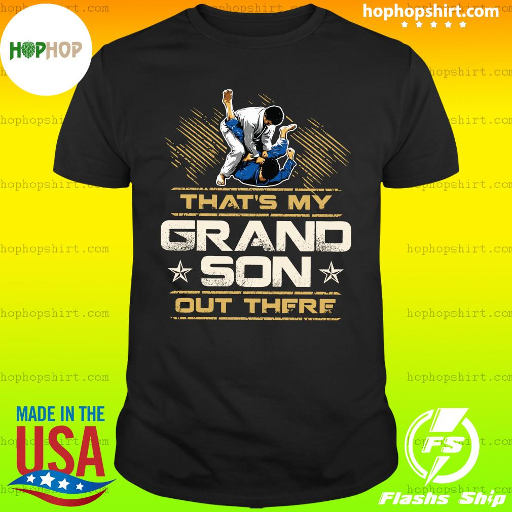 That's My Grandson Out There Shirt
