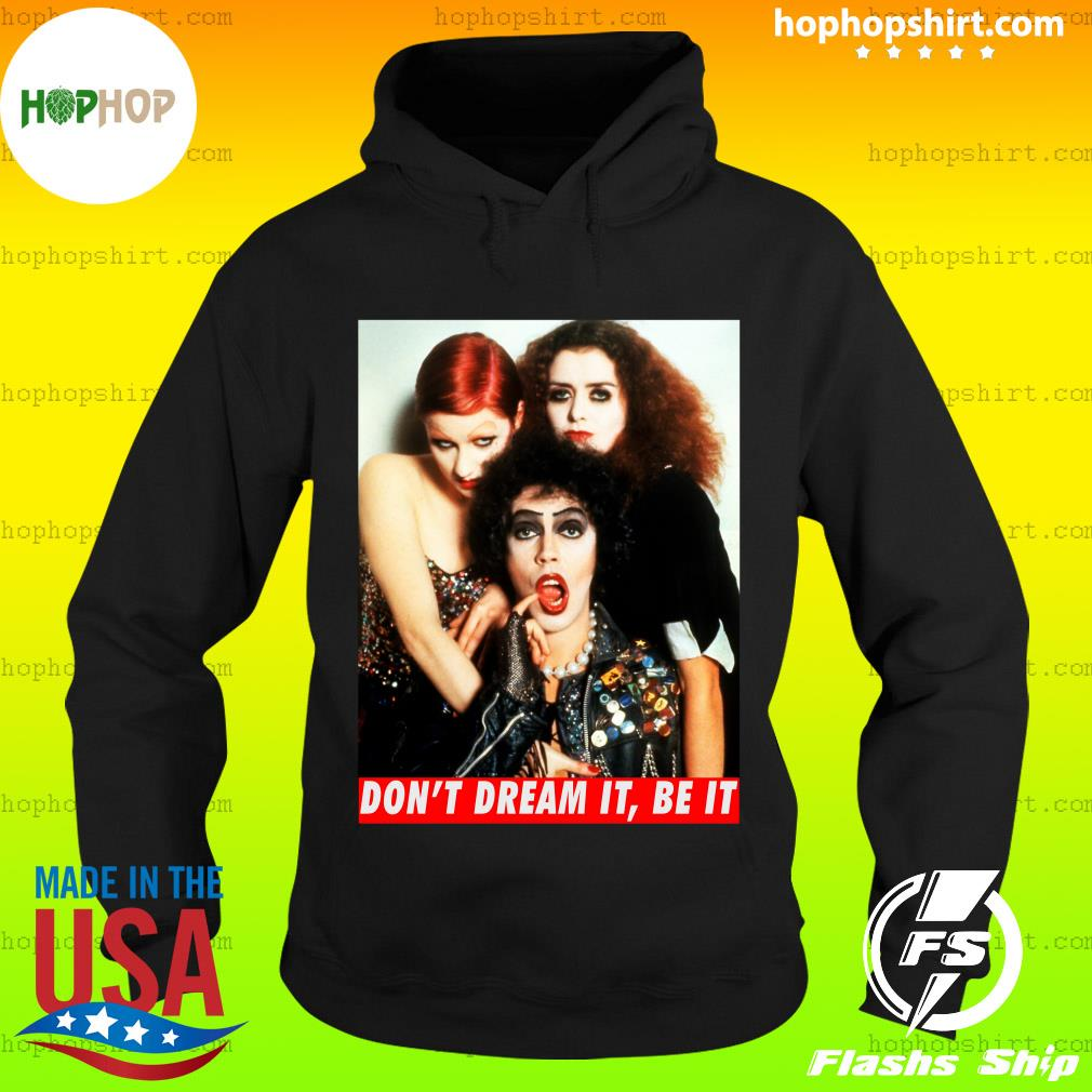 The Rocky Horror Picture Show don't dream it be it s Hoodie