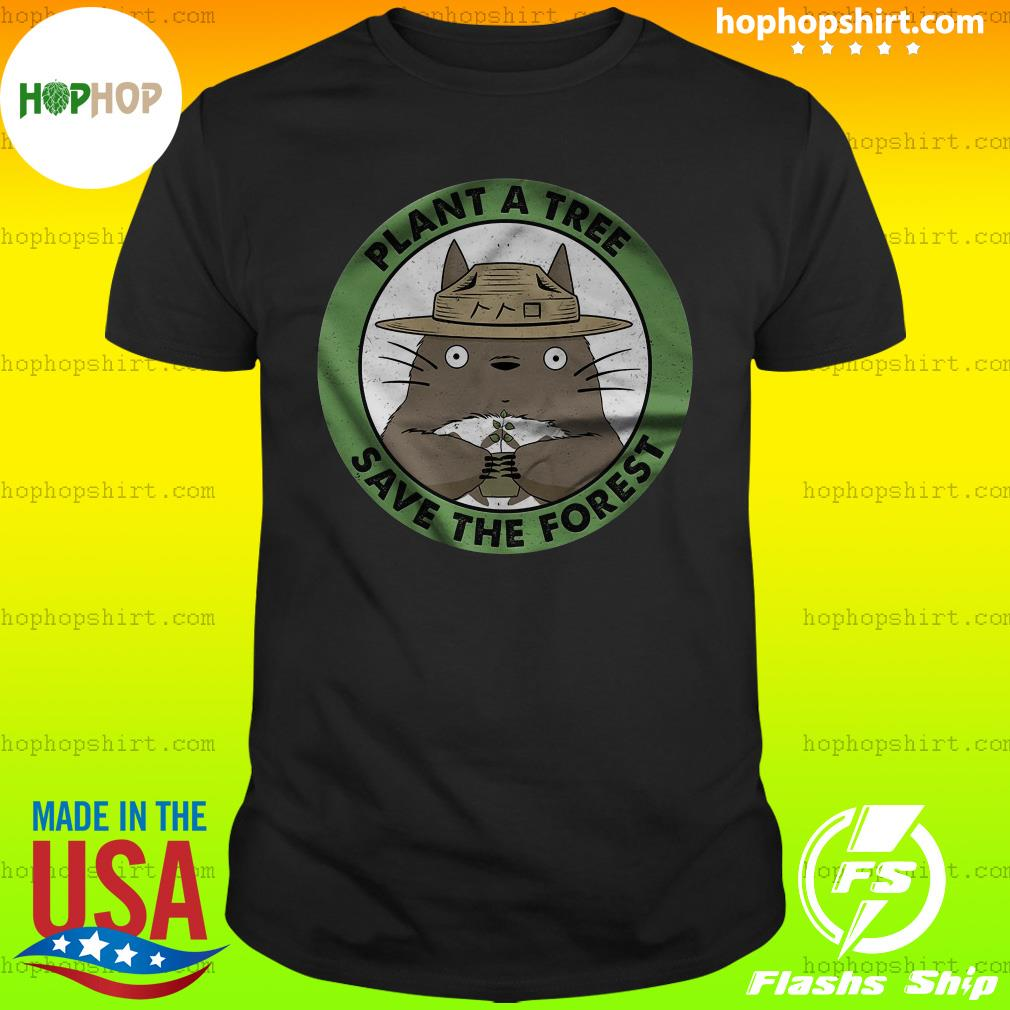 Totoro Plant A Tree Save The Forest Shirt