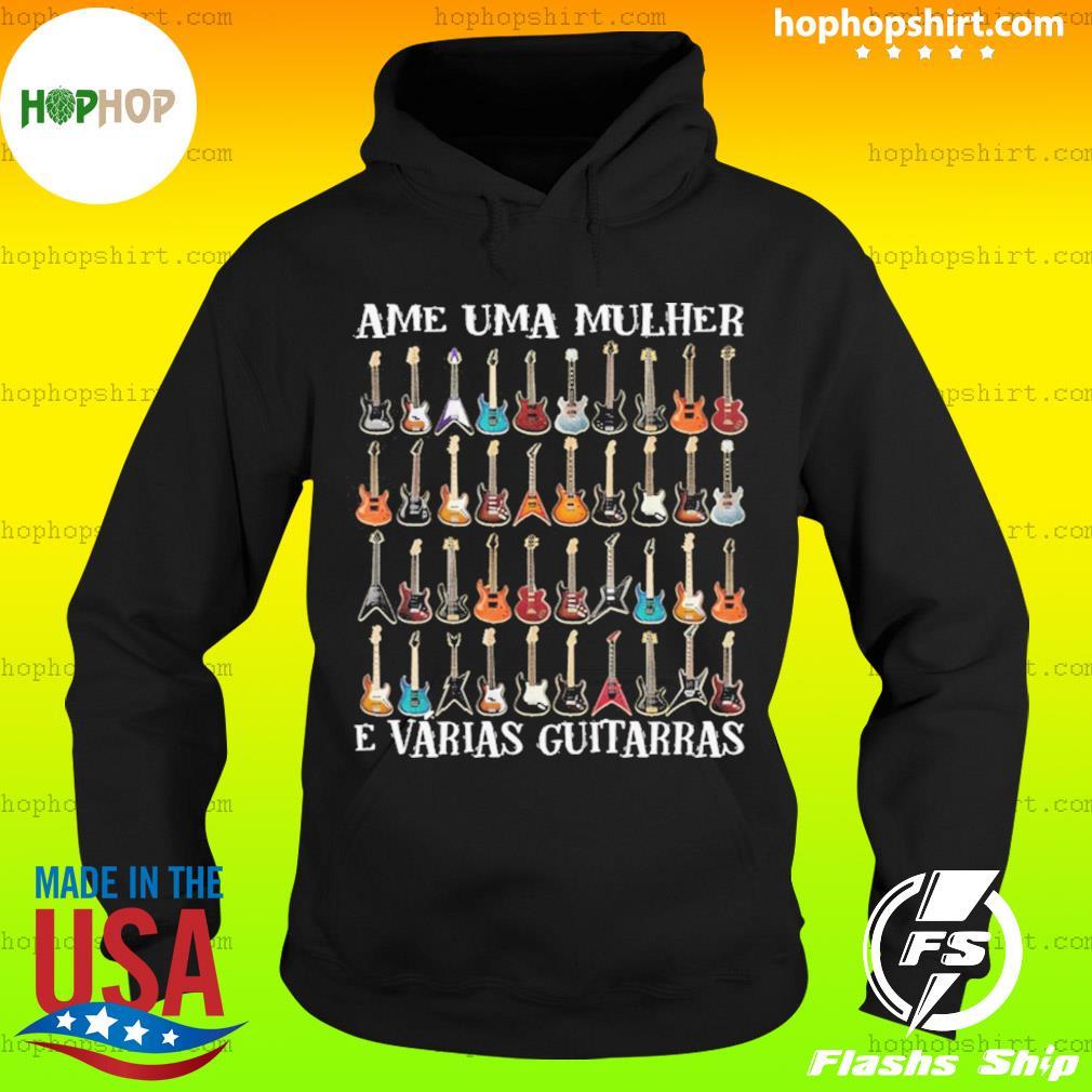 Ame Uma Mulher E Vrias Guitarras s Hoodie