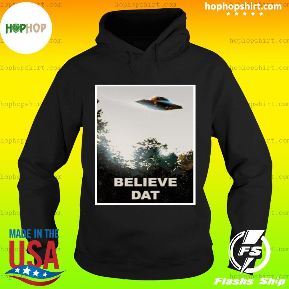 Believe DAT Official T-Shirt Hoodie