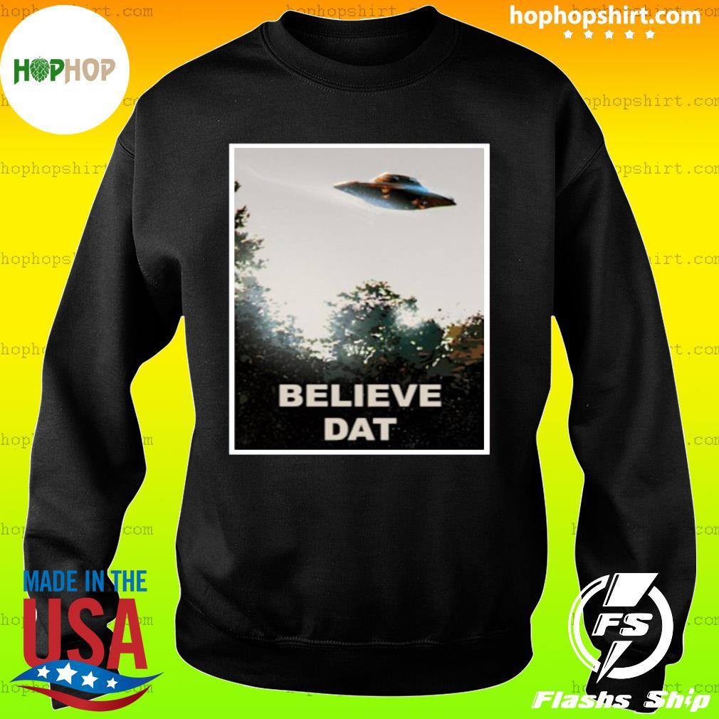 Believe DAT Official T-Shirt Sweater
