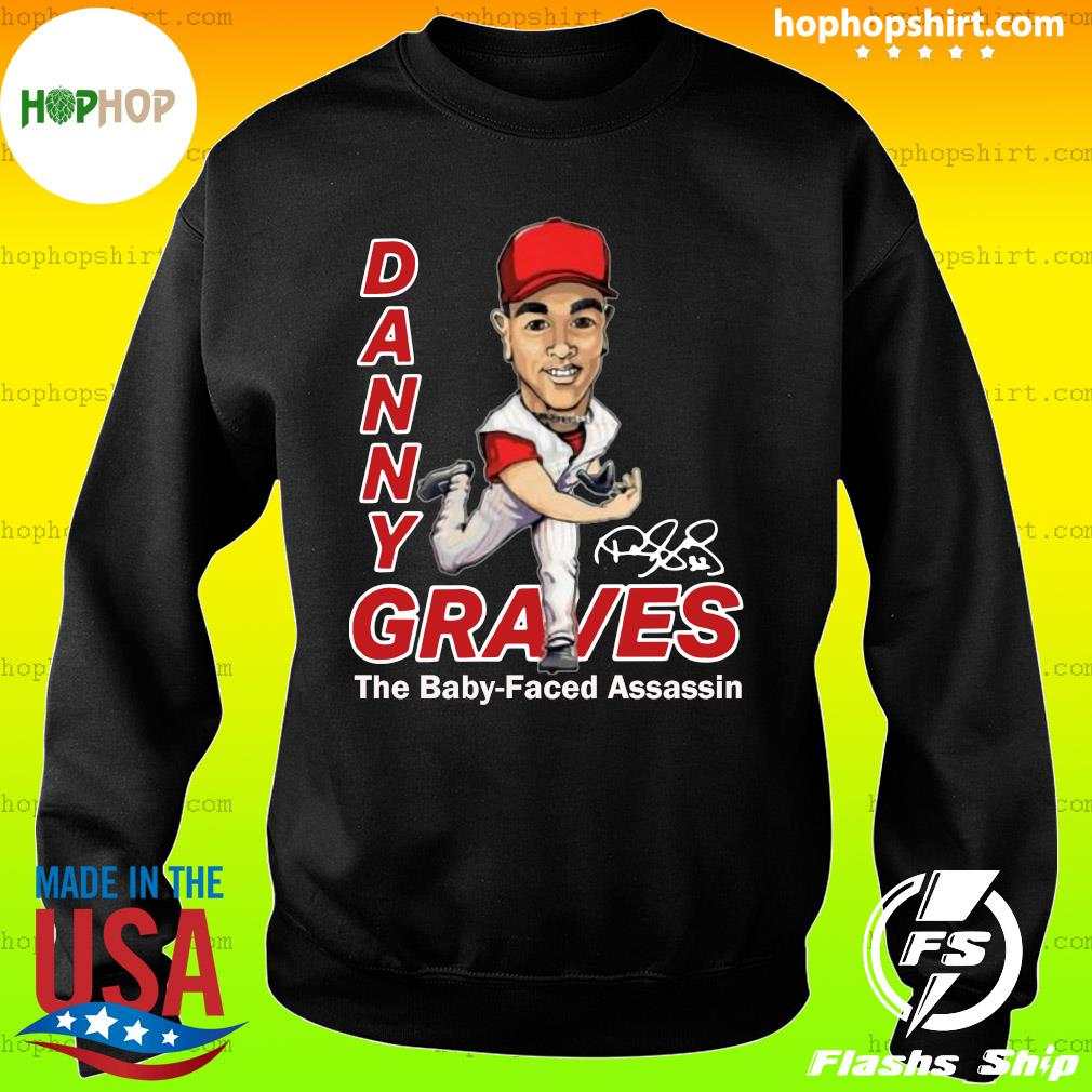 Danny Graves The Baby Faced Assassin T-Shirt Sweater