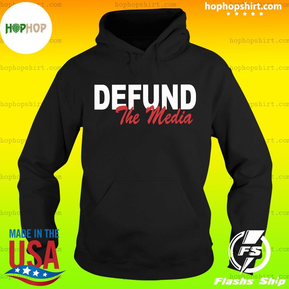 Defund The Media Shirt Hoodie