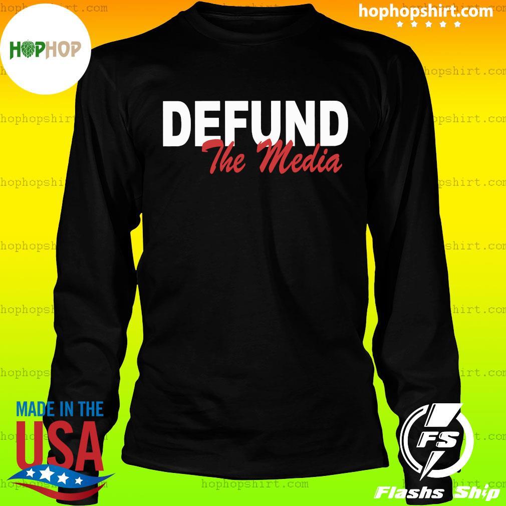 Defund The Media Shirt LongSleeve
