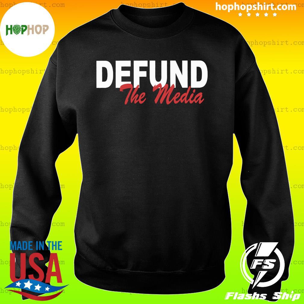 Defund The Media Shirt Sweater