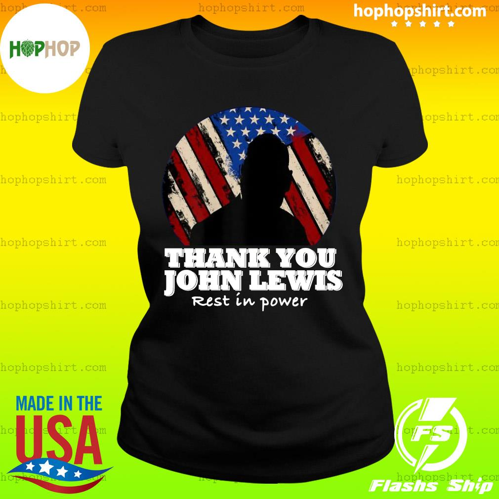 Distressed USA Flag Thank you John Lewis Rest in Power 2020 Shirt Ladies Tee