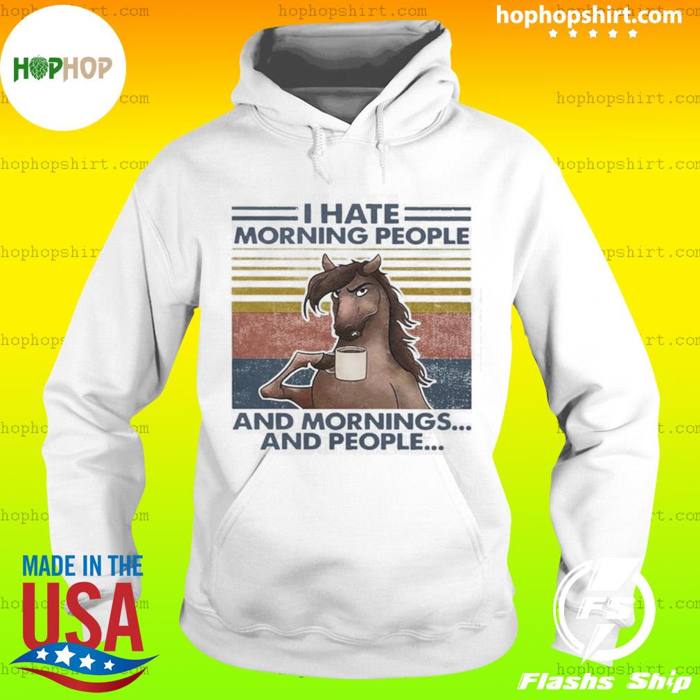 Horse Drinking Coffee I Hate Morning People And Mornings And People Vintage s Hoodie