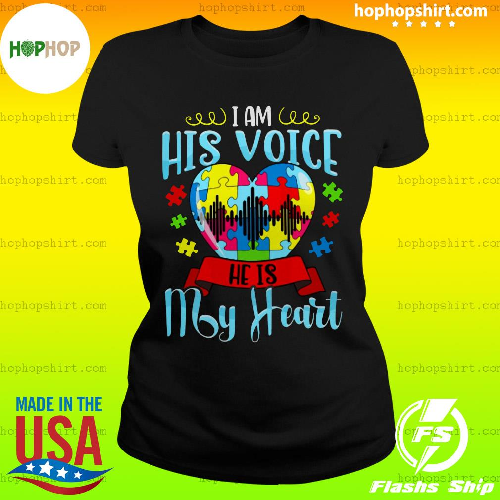 I Am His Voice He Is My Heart Autism Shirt Ladies Tee
