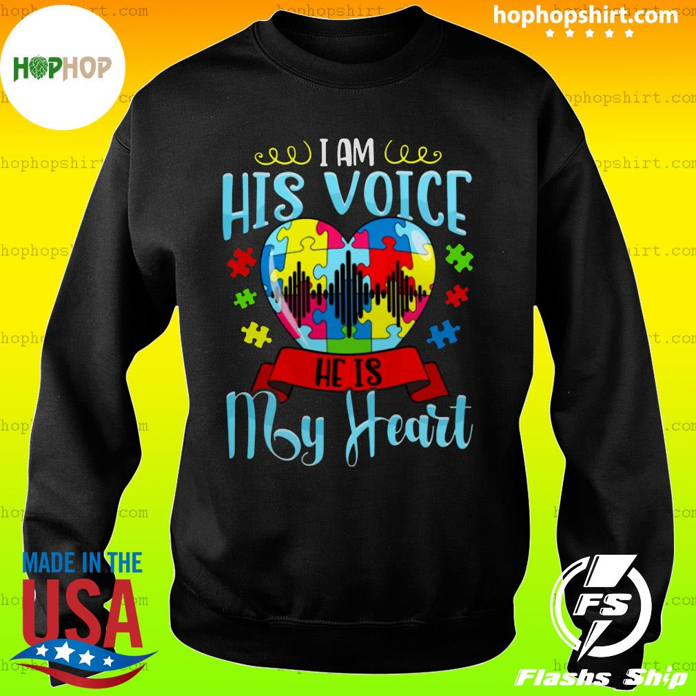I Am His Voice He Is My Heart Autism Shirt Sweater