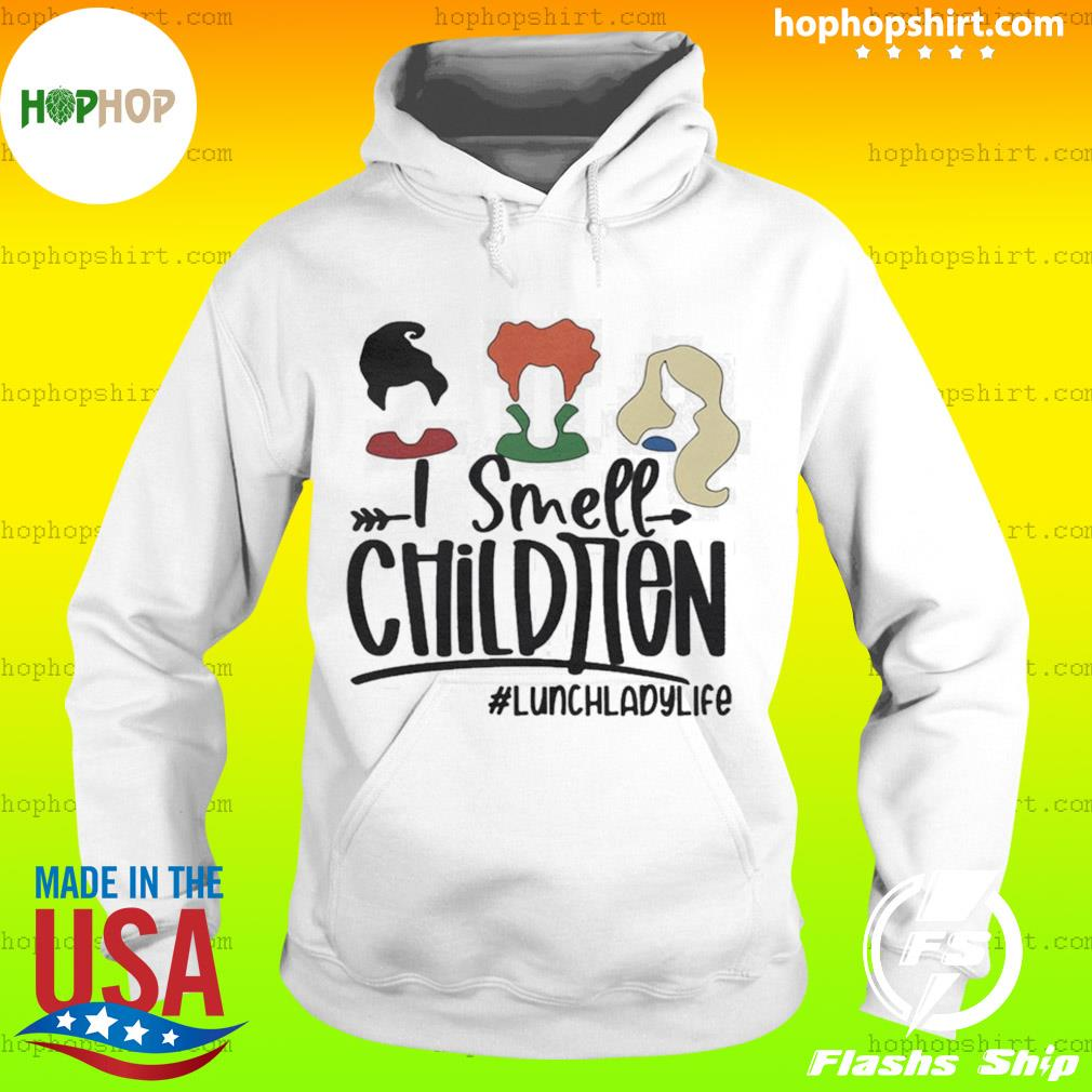 I Smell Children lunchladylife s Hoodie