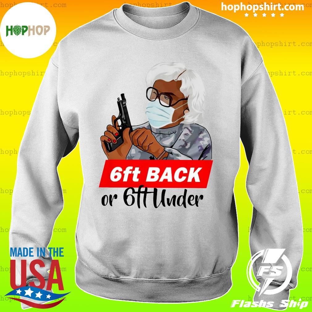 Madea 6ft Back Or 6ft Under Shirt Sweater