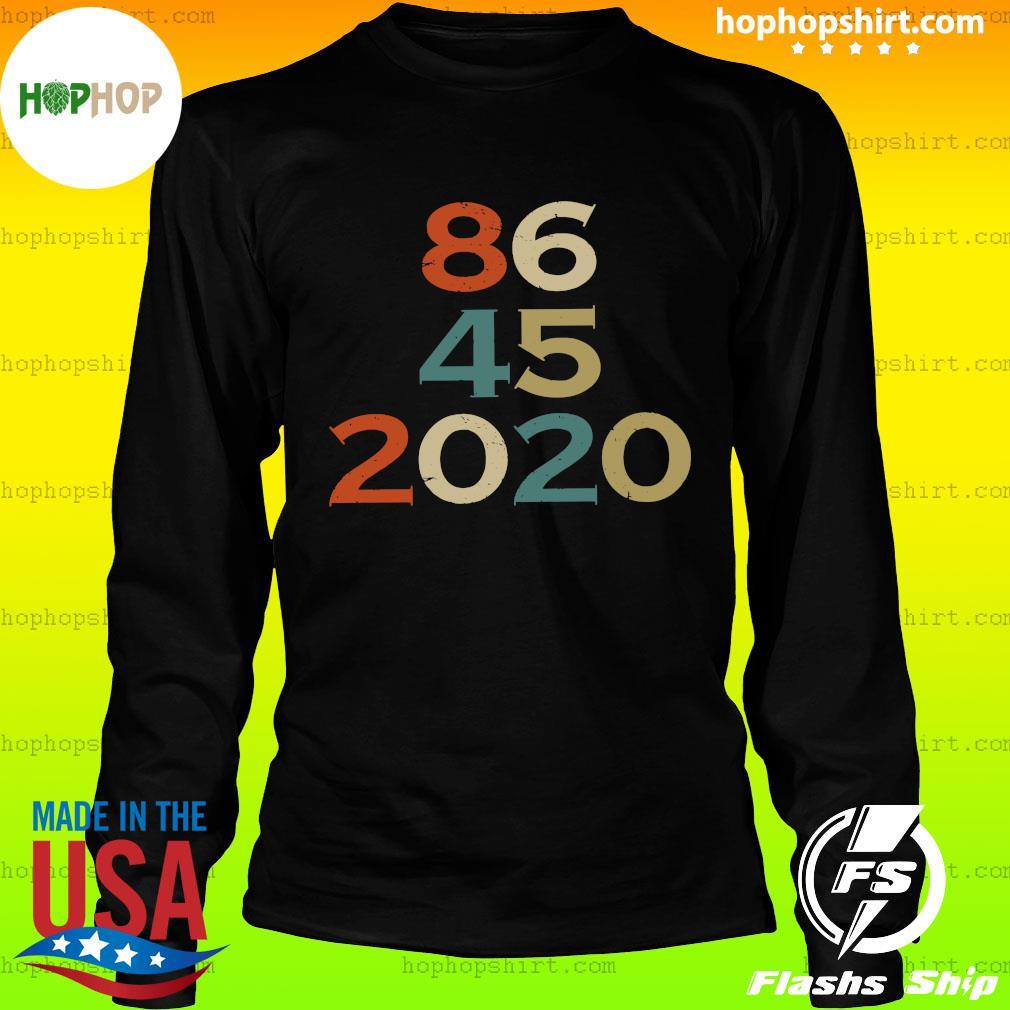 Official 86 45 2020 Anti Trump 8645 Dump Trump Vintage Shirt LongSleeve