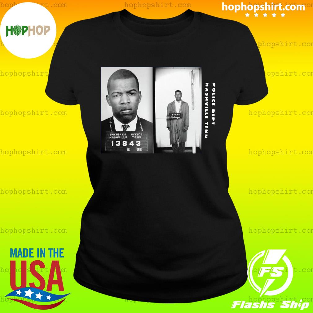Police Dept Nashville Tenn John Lewis Civil Rights Leader John Lewis Shirt Ladies Tee