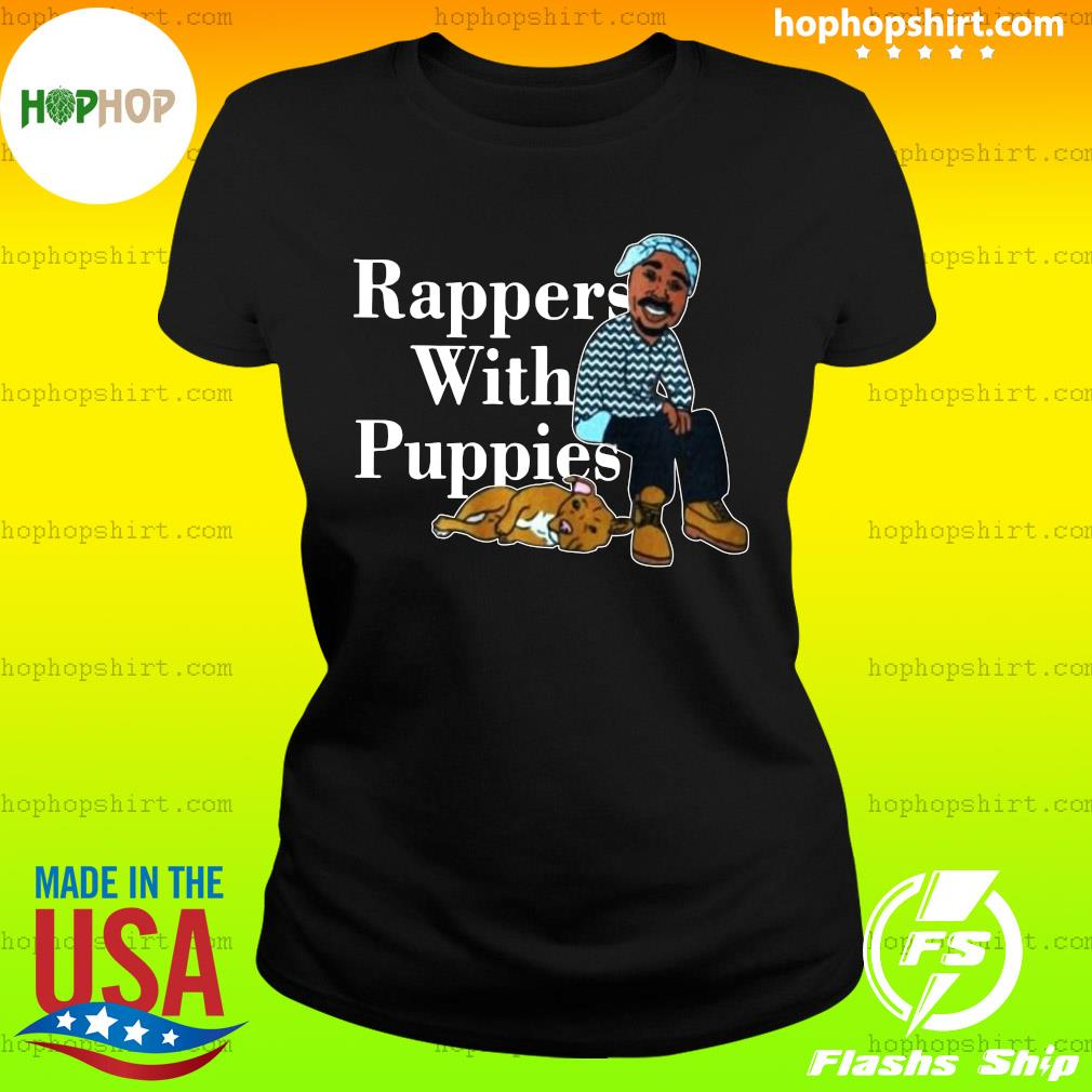 Rappers With Puppies 2020 Shirt Ladies Tee