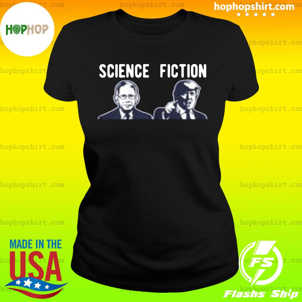 Science fiction Fauci vs Trump 2020 Shirt Ladies Tee