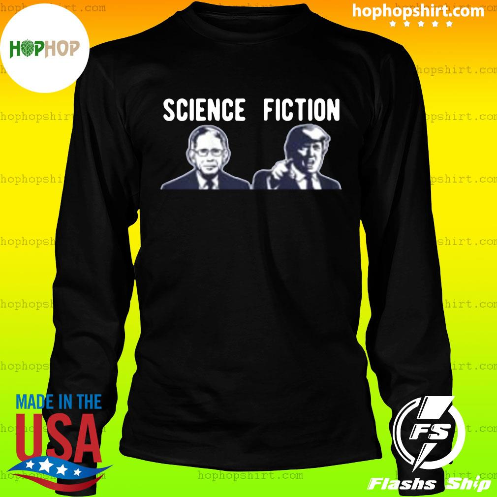 Science fiction Fauci vs Trump 2020 Shirt LongSleeve