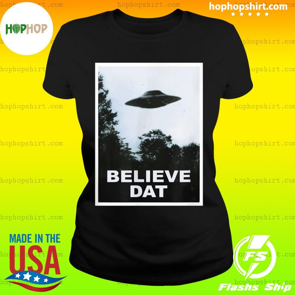 UFO Believe Dat Alien Funny T-Shirt Ladies Tee
