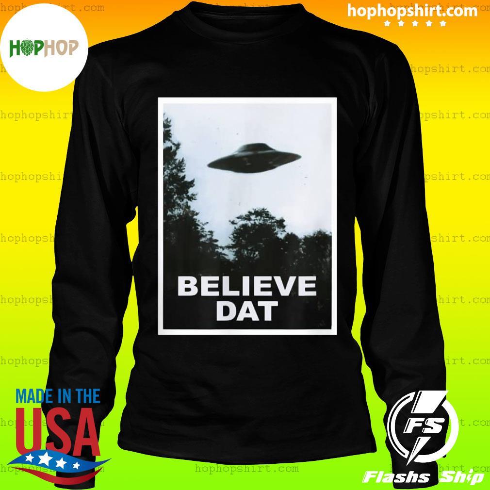 UFO Believe Dat Alien Funny T-Shirt LongSleeve