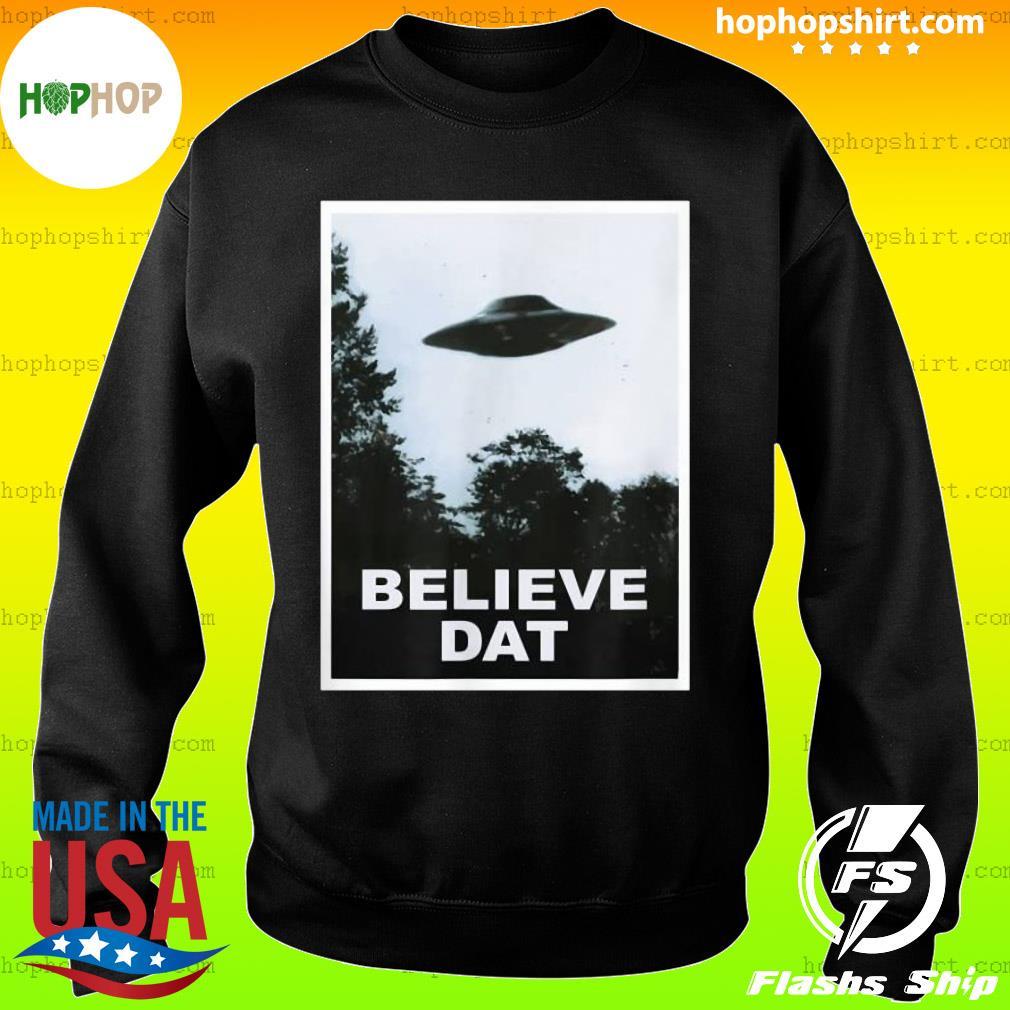 UFO Believe Dat Alien Funny T-Shirt Sweater