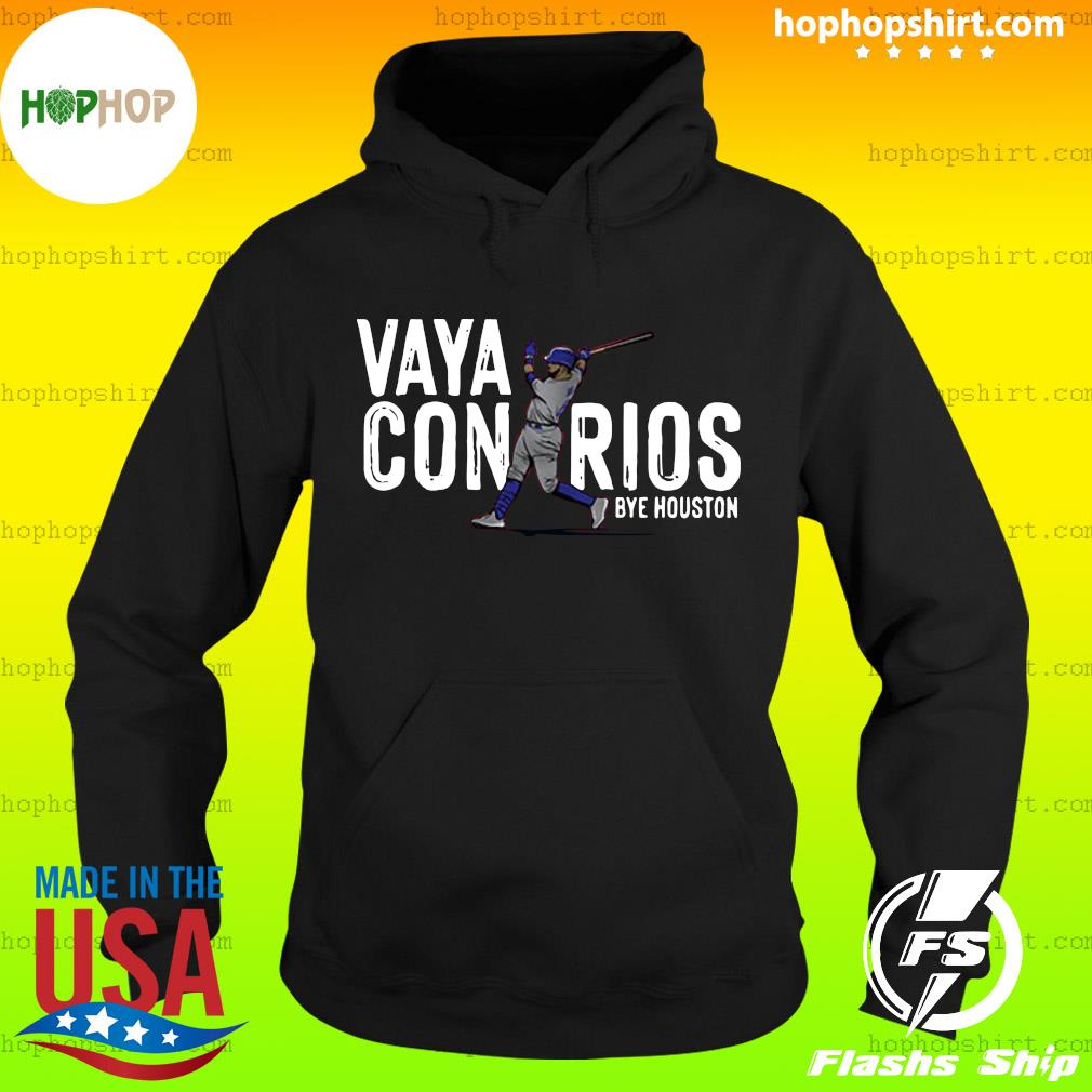 Vaya Con Rios Bye Houston Shirt Hoodie