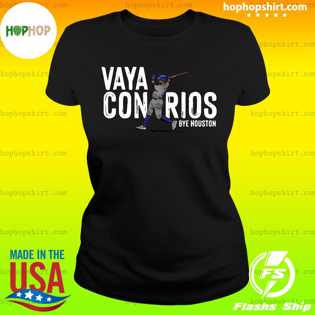 Vaya Con Rios Bye Houston Shirt Ladies Tee