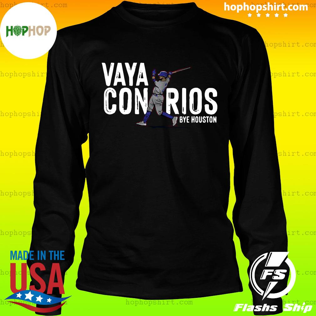 Vaya Con Rios Bye Houston Shirt LongSleeve