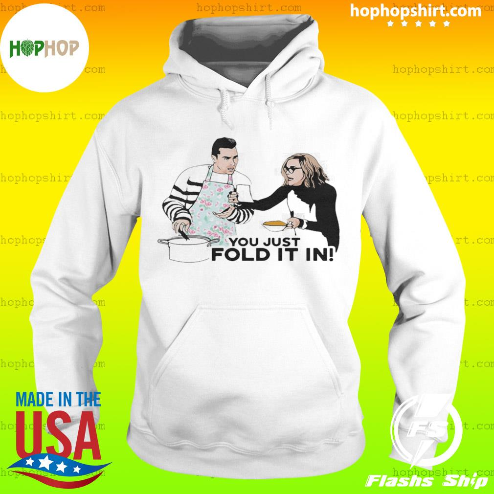 You Just Fold It In s Hoodie