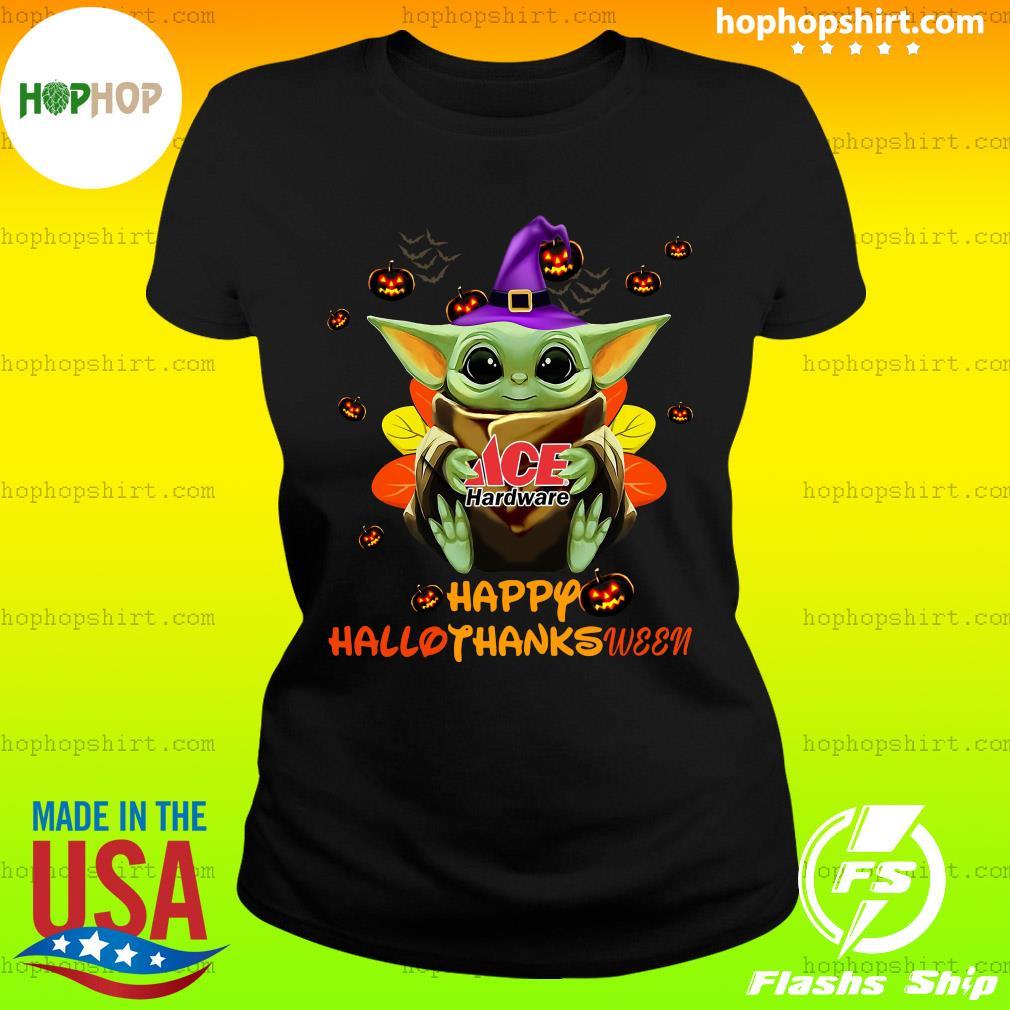 Baby Yoda Witch Hug ACE Hardware Happy Hallothanksween Shirt Ladies Tee