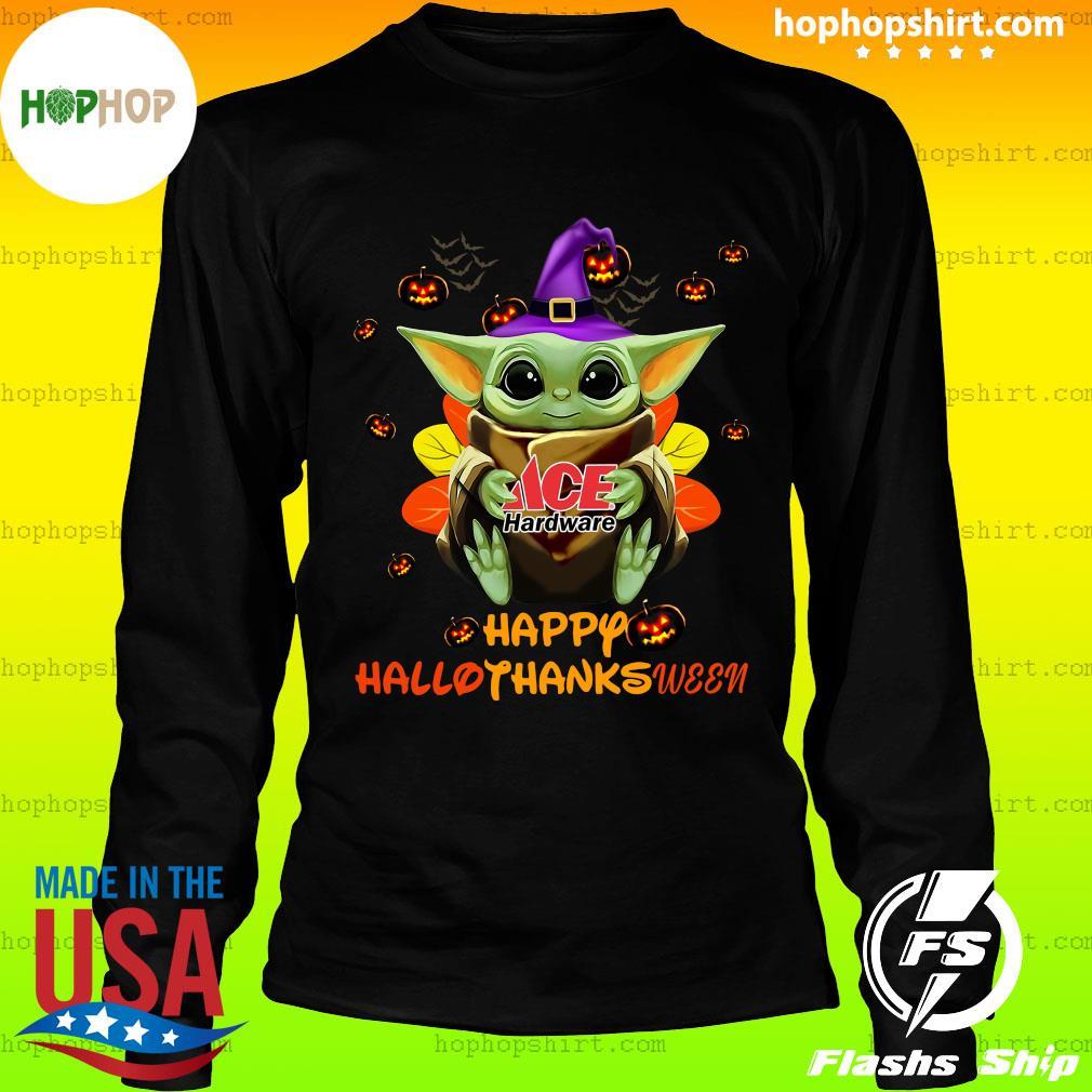 Baby Yoda Witch Hug ACE Hardware Happy Hallothanksween Shirt LongSleeve
