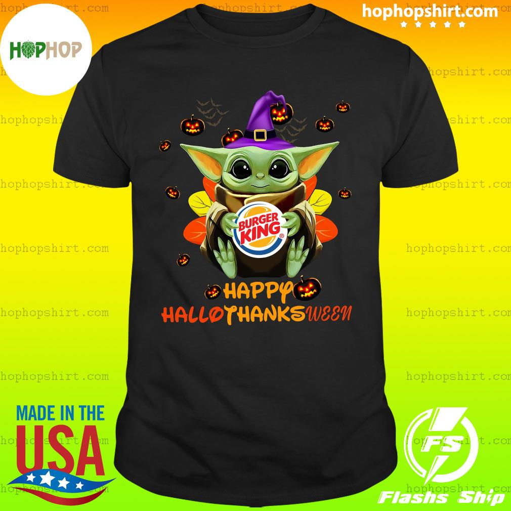 Baby Yoda Witch Hug Burger King Happy Hallothanksween Shirt