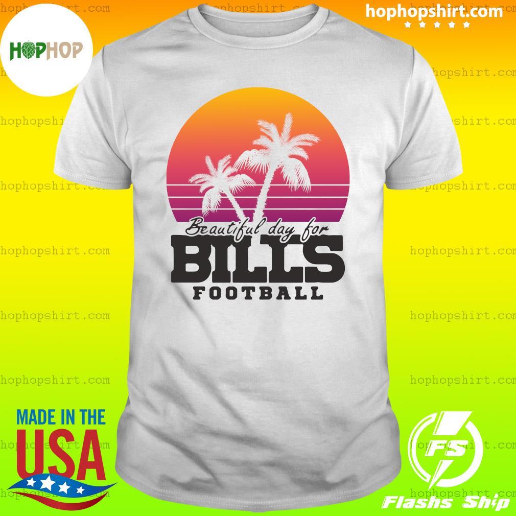 Beautiful Day For Bills Buffalo Football Shirt