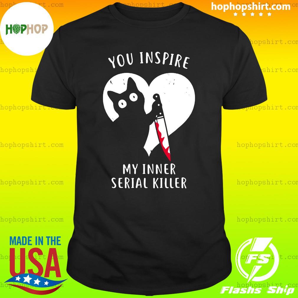 Black Cat You Inspire My Inner Serial Killer Heart Shirt