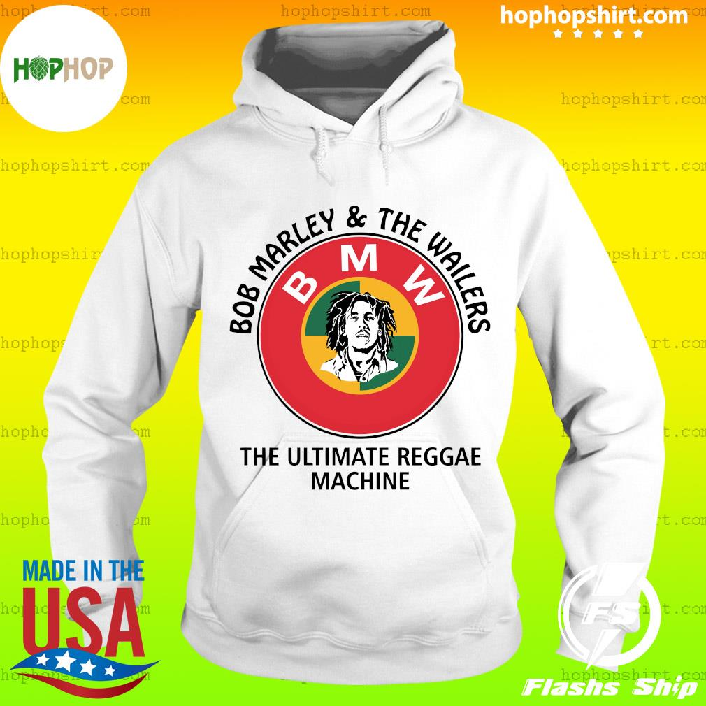 Bob Marley And The Wailers Bmw The Ultimate Reggae Machine Shirt Hoodie