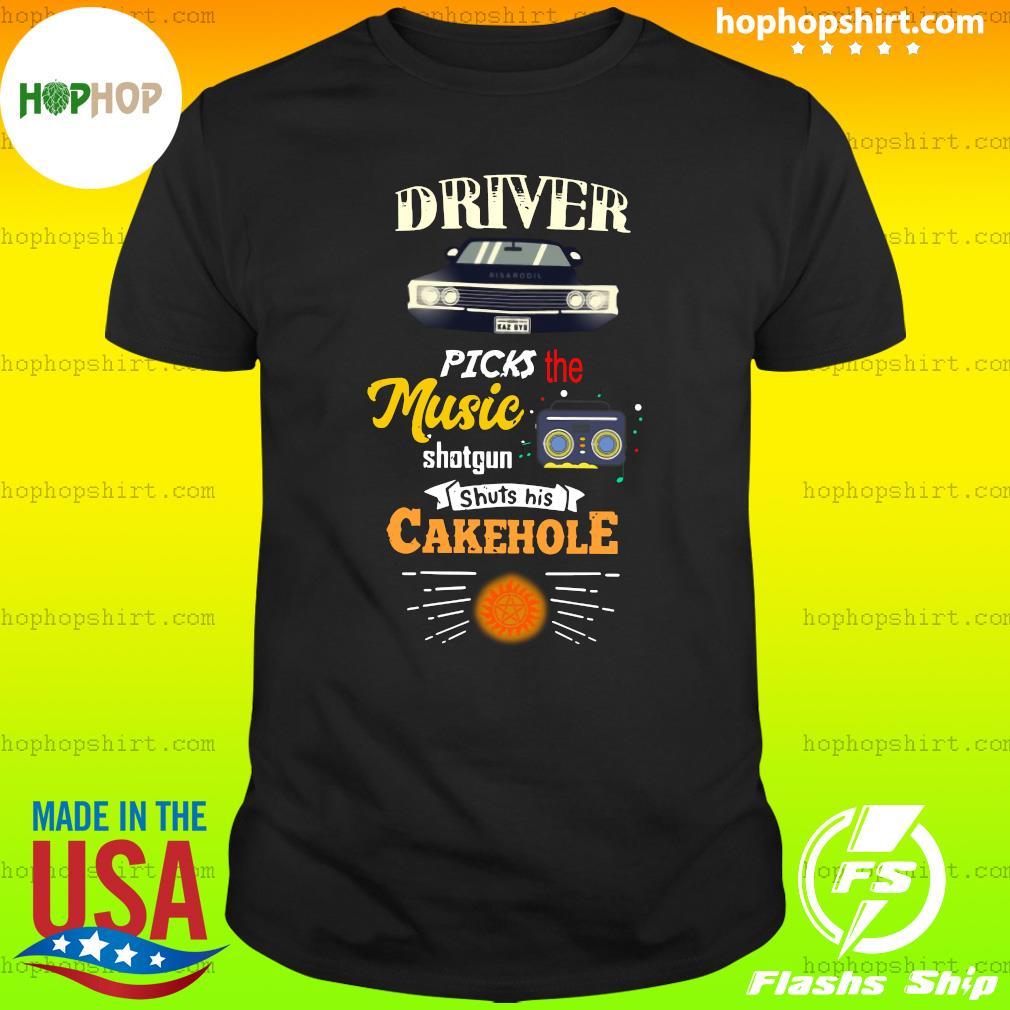 Driver Picks The Music Shotgun Shuts His Cakehole Shirt