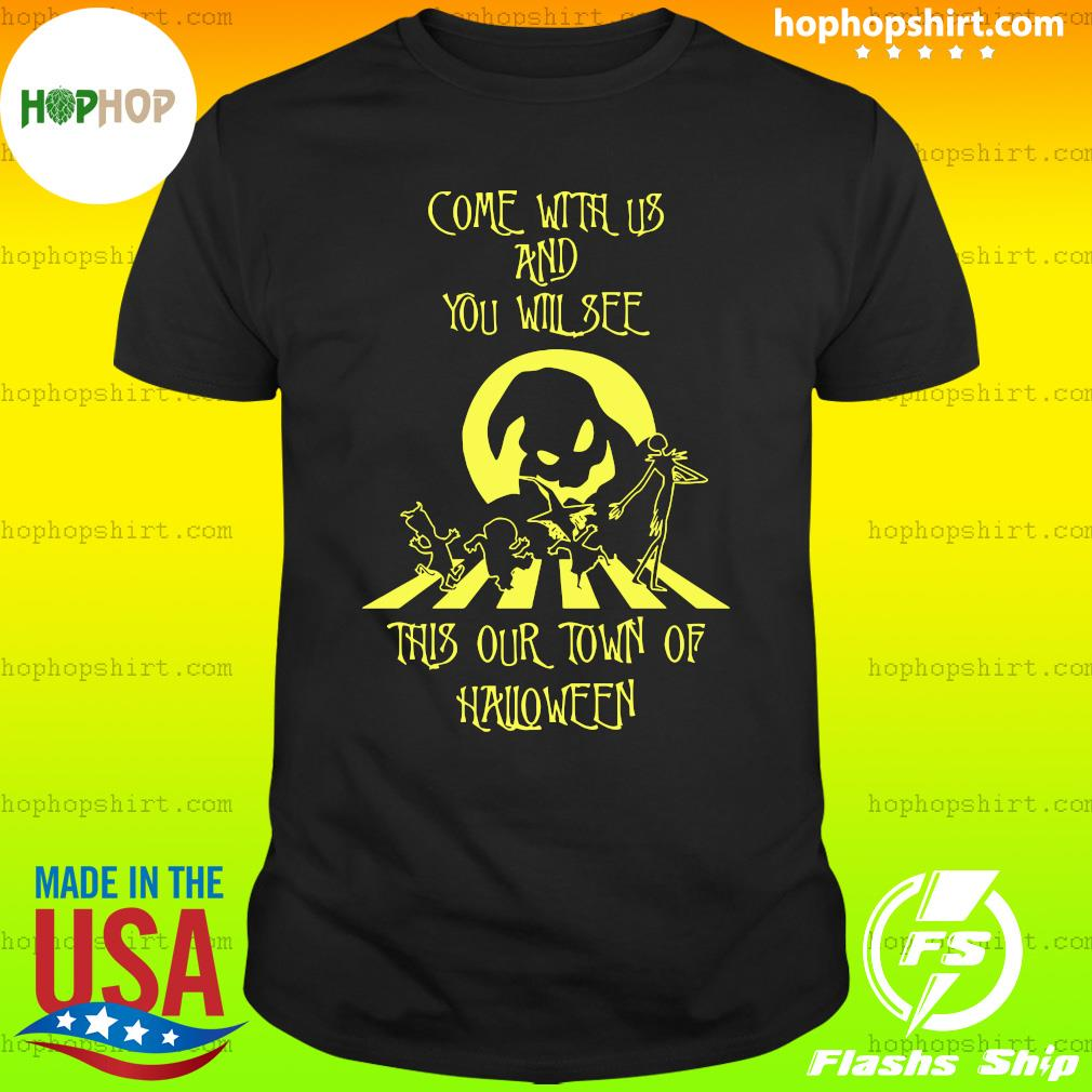 Jack Skeleton And Friends Come With Us And You Will See This Our Town Of Halloween Shirt